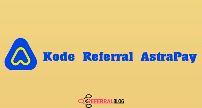 Kode Referral AstraPay